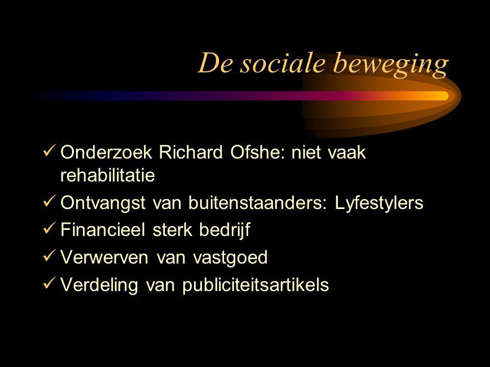 De sociale beweging Onderzoek Richard Ofshe: niet vaak rehabilitatie Ontvangst van buitenstaanders: Lyfestylers Financieel sterk bedrijf Verwerven van vastgoed Verdeling van publiciteitsartikels