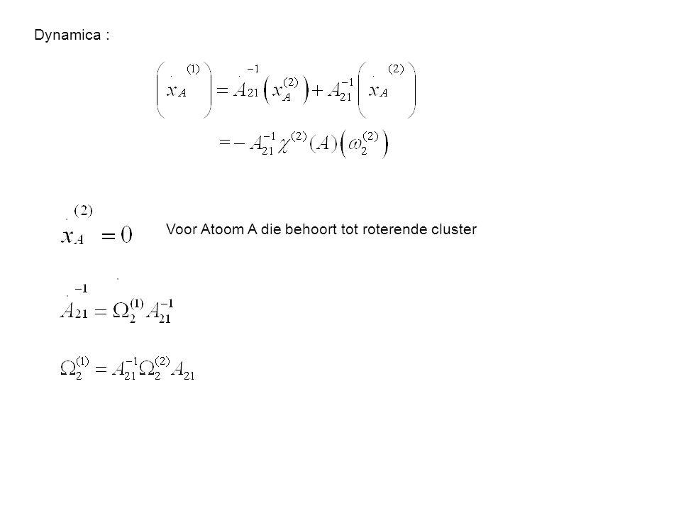 Dynamica : Voor Atoom A die behoort tot roterende cluster