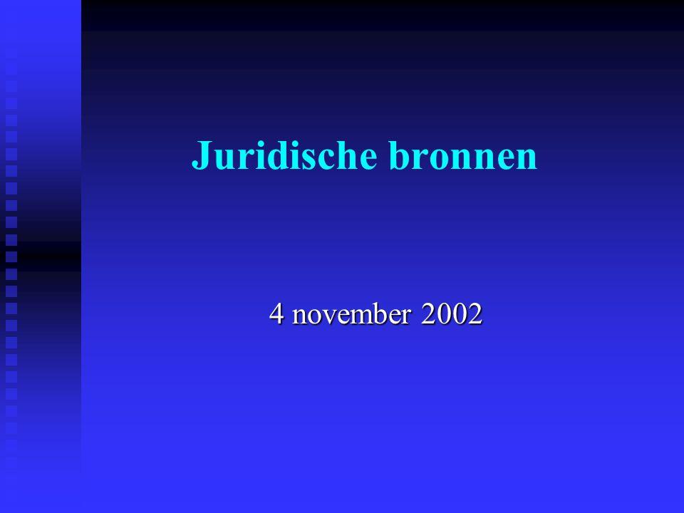 Juridische bronnen 4 november 2002