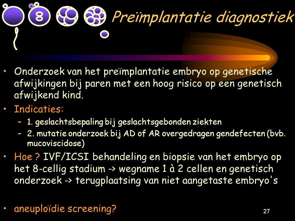 26 Cryopreservatie van embryo's Elke behandelingscyclus kan leiden tot meer embryo's dan kunnen worden teruggeplaatst. Overtallige embryo s kunnen dan