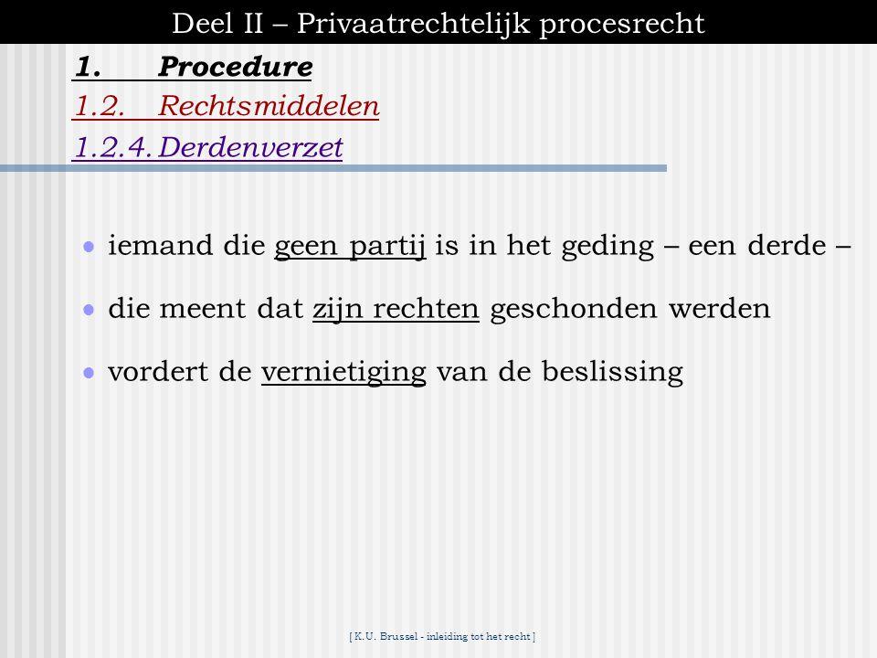 [ K.U. Brussel - inleiding tot het recht ] 1.Procedure Deel II – Privaatrechtelijk procesrecht 1.2.Rechtsmiddelen 1.2.3.Cassatie bevestiging of verbre
