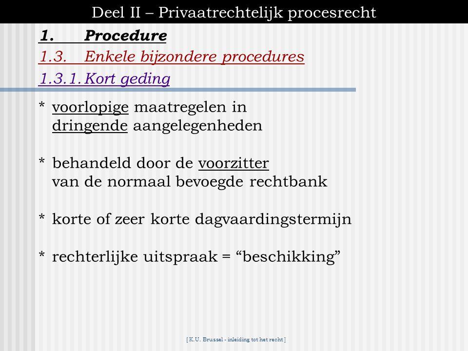 [ K.U. Brussel - inleiding tot het recht ] 1.Procedure Deel II – Privaatrechtelijk procesrecht 1.2.Rechtsmiddelen 1.2.7.Intrekking van het vonnis ● wa