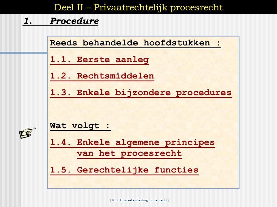 [ K.U. Brussel - inleiding tot het recht ] 1.Procedure Deel II – Privaatrechtelijk procesrecht 1.3.Enkele bijzondere procedures 1.3.12. Bemiddeling 