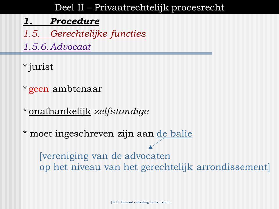 [ K.U. Brussel - inleiding tot het recht ] 1.Procedure Deel II – Privaatrechtelijk procesrecht 1.5.Gerechtelijke functies 1.5.5.Gerechtsdeskundige *ge