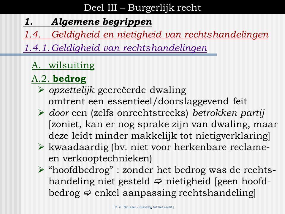 [ K.U. Brussel - inleiding tot het recht ] Deel III – Burgerlijk recht 1.Algemene begrippen 1.4.Geldigheid en nietigheid van rechtshandelingen ♦ besta