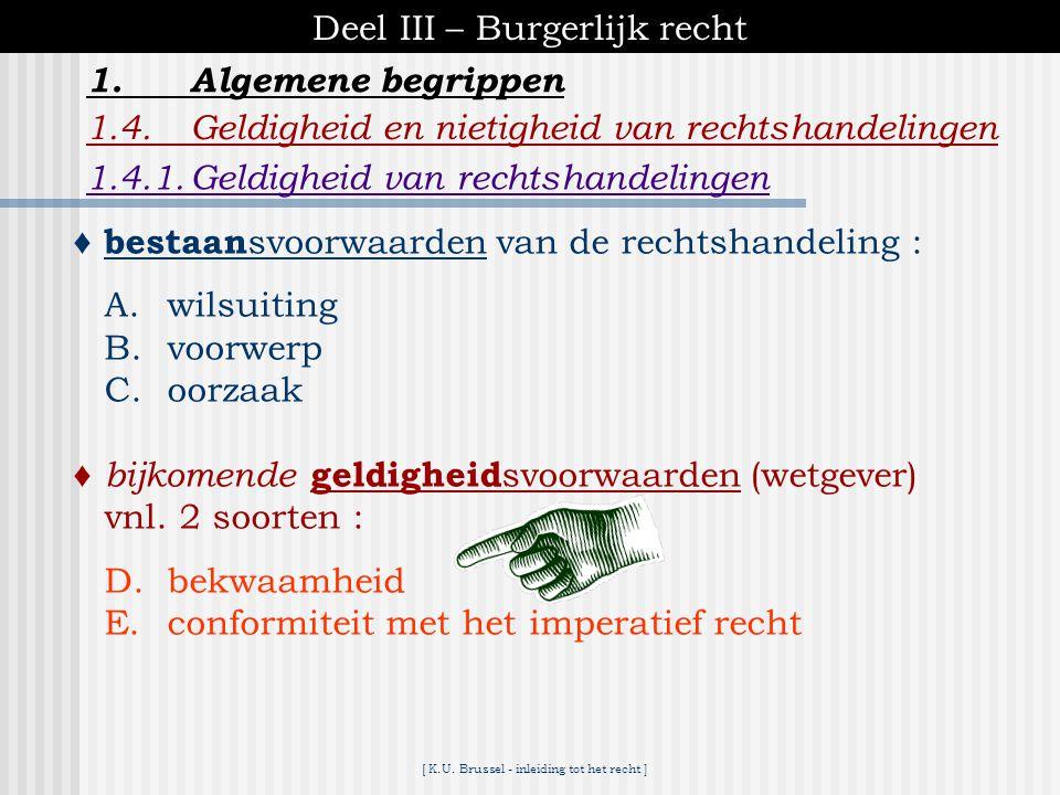 [ K.U. Brussel - inleiding tot het recht ] Deel III – Burgerlijk recht 1.Algemene begrippen 1.4.Geldigheid en nietigheid van rechtshandelingen C.oorza