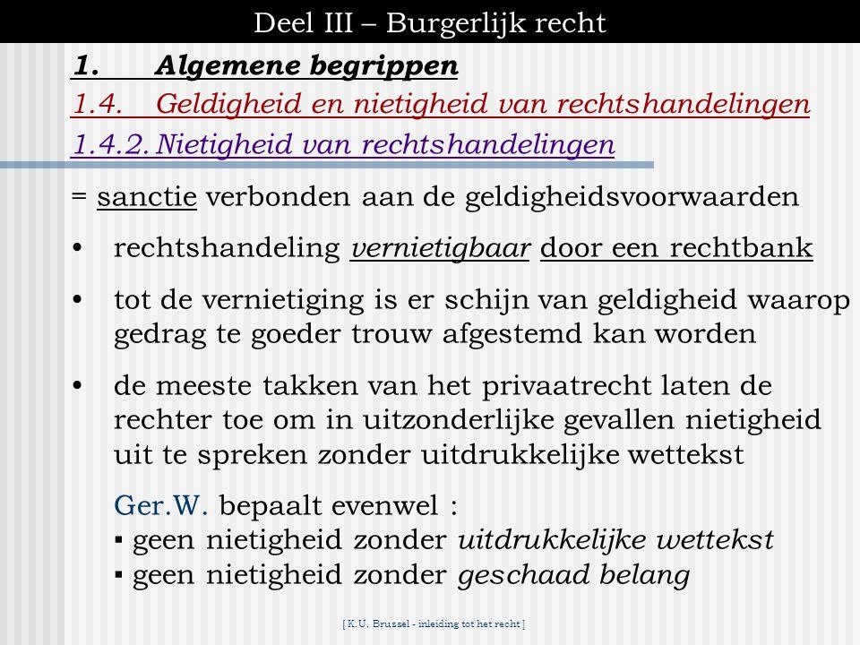 [ K.U. Brussel - inleiding tot het recht ] Deel III – Burgerlijk recht 1.Algemene begrippen 1.4.Geldigheid en nietigheid van rechtshandelingen D.bekwa