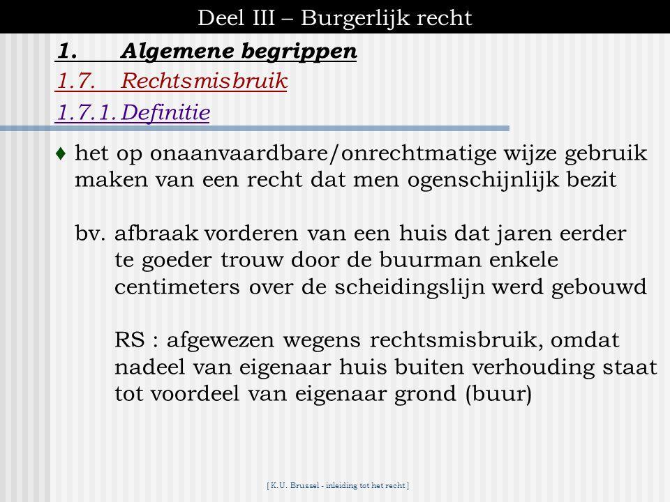 [ K.U. Brussel - inleiding tot het recht ] Deel III – Burgerlijk recht 1.Algemene begrippen 1.6.Verjaring  onderbreking van het verloop van de termij