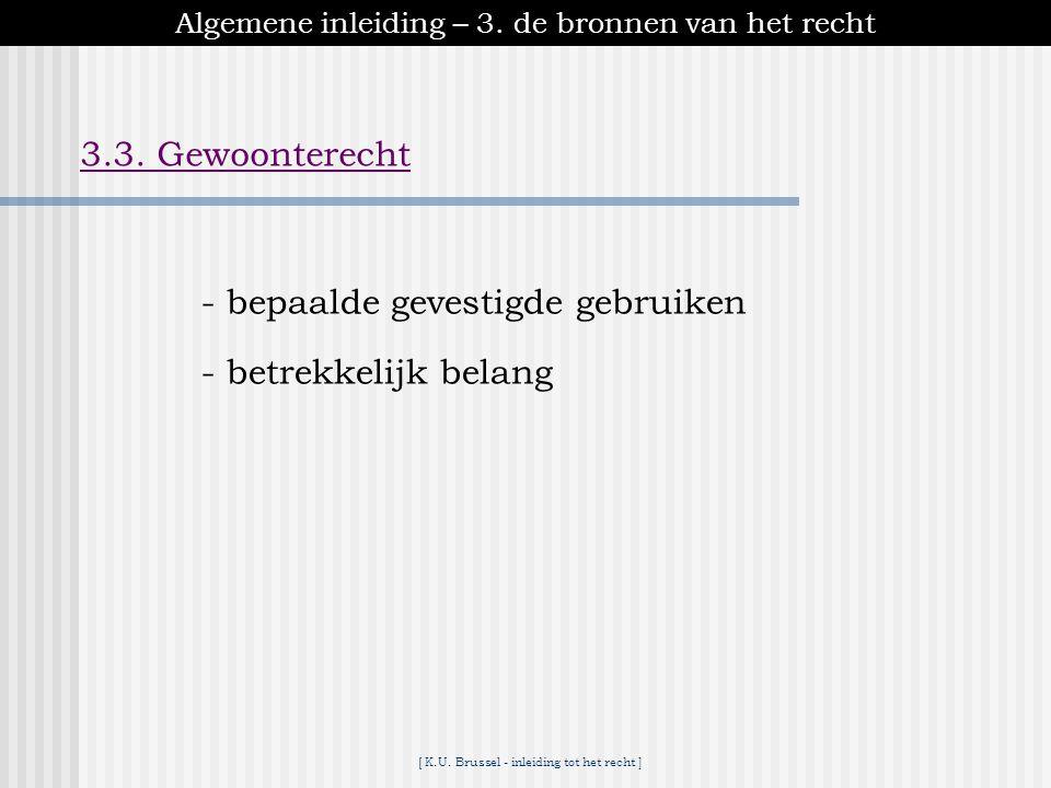 [ K.U. Brussel - inleiding tot het recht ] Algemene inleiding – 3. de bronnen van het recht 3.2. Belgische Federale wetgeving 3.2.3. Interpretatie -do