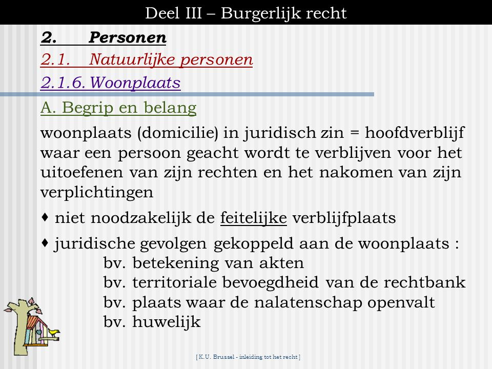 [ K.U. Brussel - inleiding tot het recht ] Deel III – Burgerlijk recht 2.1.Natuurlijke personen 2.1.5.Naam 2.Personen naamsverbetering en naamsverande