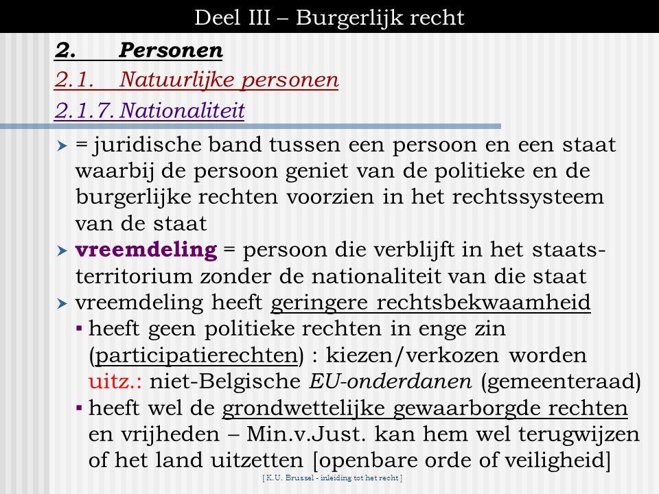 [ K.U. Brussel - inleiding tot het recht ] Deel III – Burgerlijk recht 2.1.Natuurlijke personen C. Bijzondere gevallen 1.de wettelijke of verplichte w