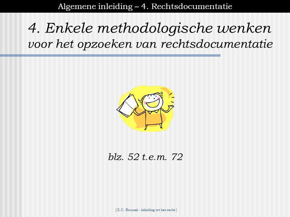 [ K.U. Brussel - inleiding tot het recht ] Algemene inleiding – 3. de bronnen van het recht 3.5. Algemene rechtsbeginselen ongeschreven algemene recht