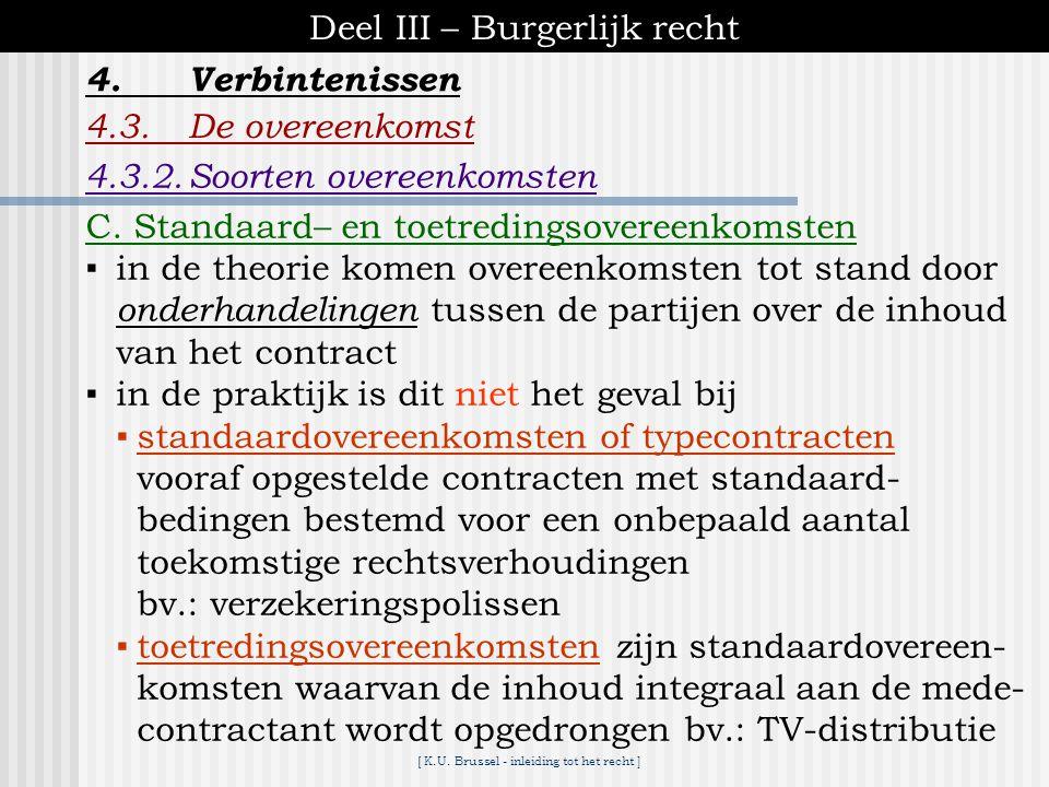 [ K.U. Brussel - inleiding tot het recht ] Deel III – Burgerlijk recht 4.Verbintenissen 4.3.De overeenkomst B. Consensuele, plechtige en zakelijke ove
