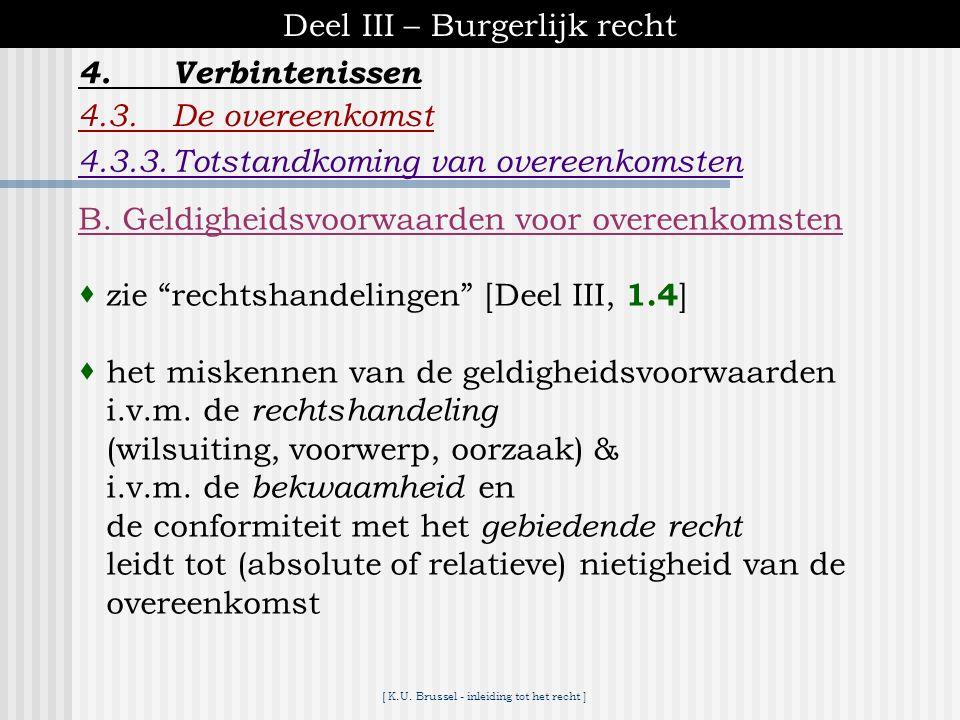 [ K.U. Brussel - inleiding tot het recht ] Deel III – Burgerlijk recht 4.Verbintenissen 4.3.De overeenkomst A.2. Precontractuele aansprakelijkheid = u