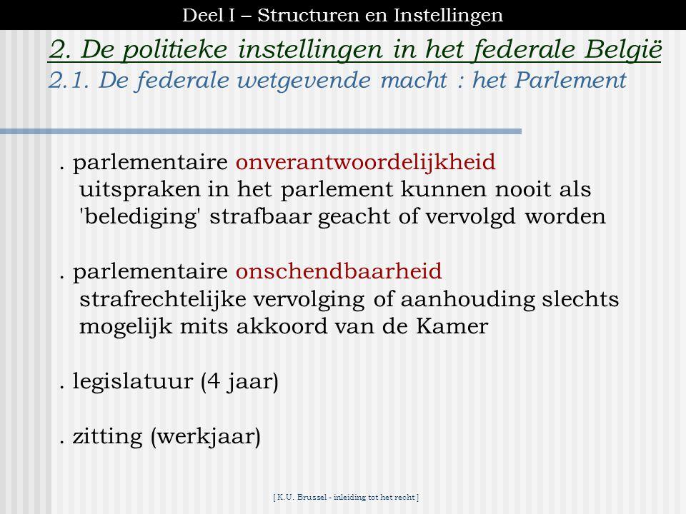 [ K.U. Brussel - inleiding tot het recht ] 2. De politieke instellingen in het federale België volheid van bevoegdheid voor alles bevoegd, tenzij de g