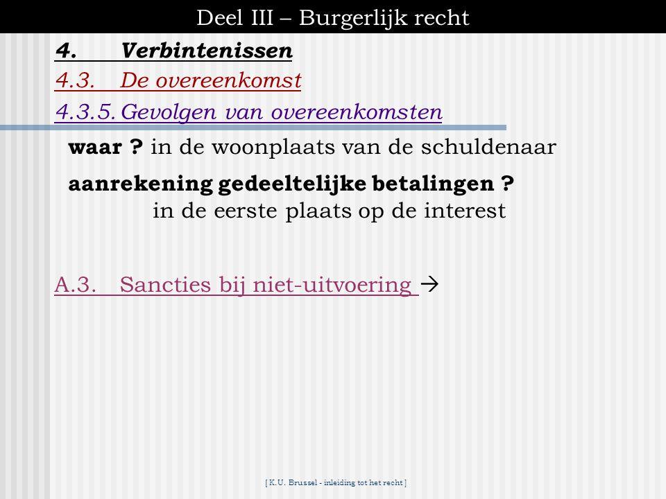 [ K.U. Brussel - inleiding tot het recht ] Deel III – Burgerlijk recht 4.Verbintenissen 4.3.De overeenkomst A.2.Vrijwillige uitvoering ▪de uitvoerings