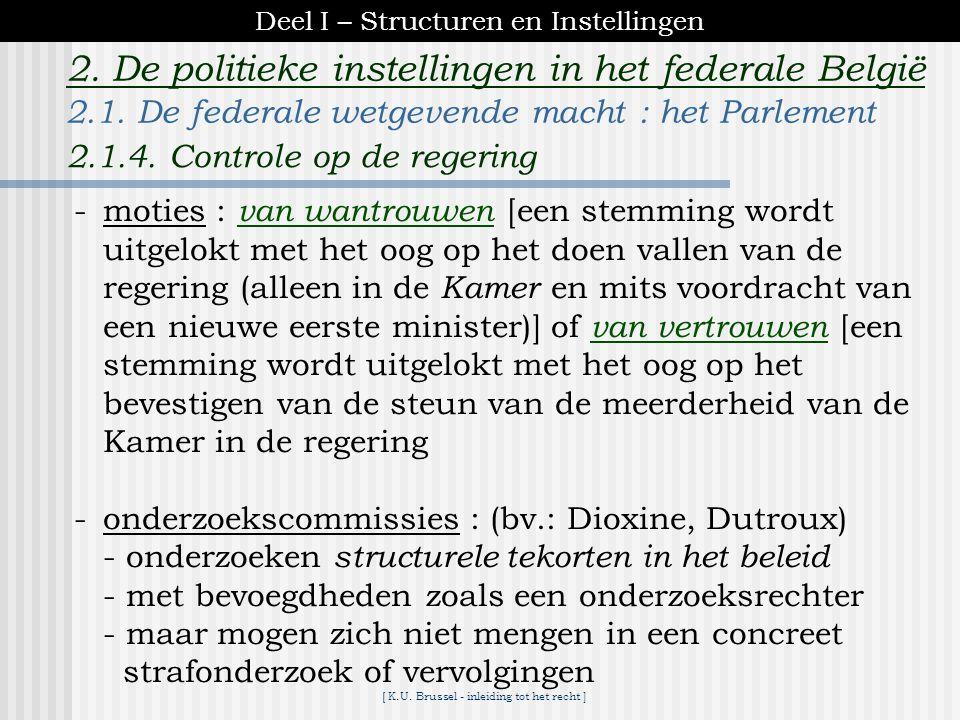 [ K.U. Brussel - inleiding tot het recht ] 2. De politieke instellingen in het federale België -stemmen van de begroting : door voor een bepaald belei