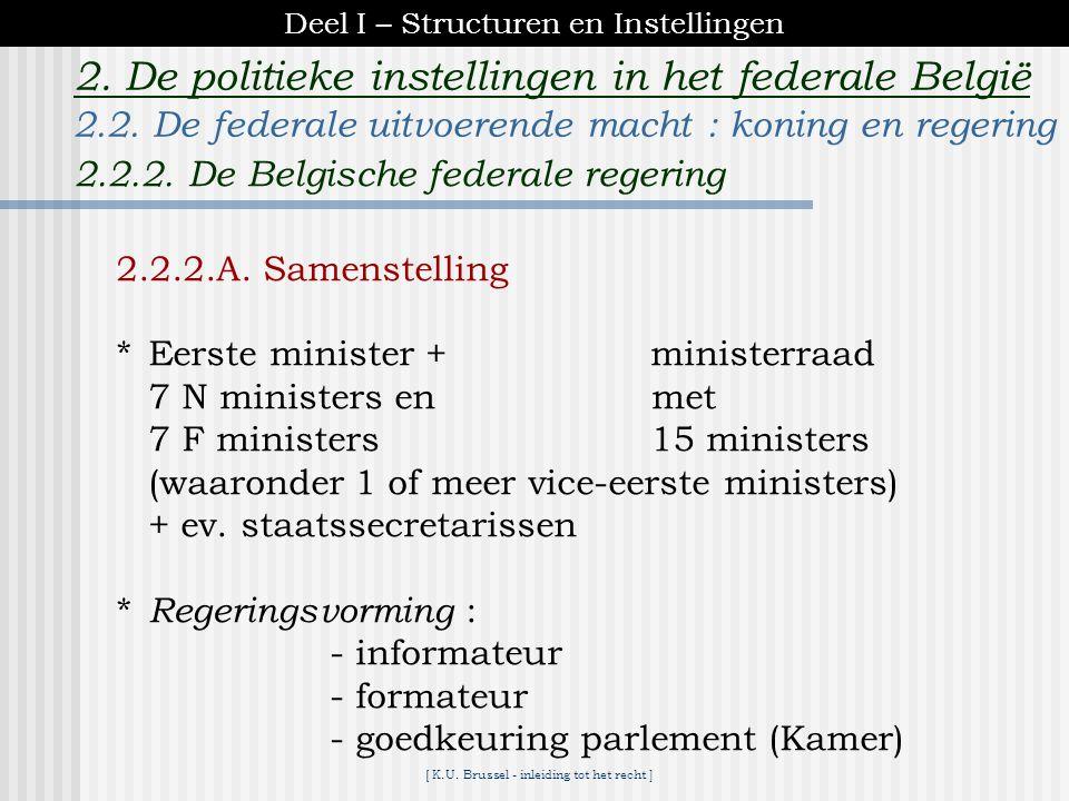 [ K.U. Brussel - inleiding tot het recht ] 2. De politieke instellingen in het federale België * kabinet van de koning : persoonlijke adviseurs die ge