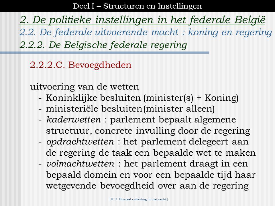 [ K.U. Brussel - inleiding tot het recht ] 2. De politieke instellingen in het federale België 2.2.2.B. Structuur.ministerraad + staatssecretarissen =
