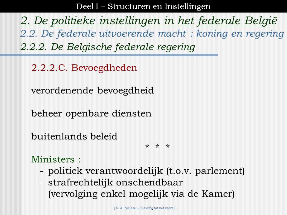 [ K.U. Brussel - inleiding tot het recht ] 2. De politieke instellingen in het federale België 2.2.2.C. Bevoegdheden uitvoering van de wetten -Koninkl