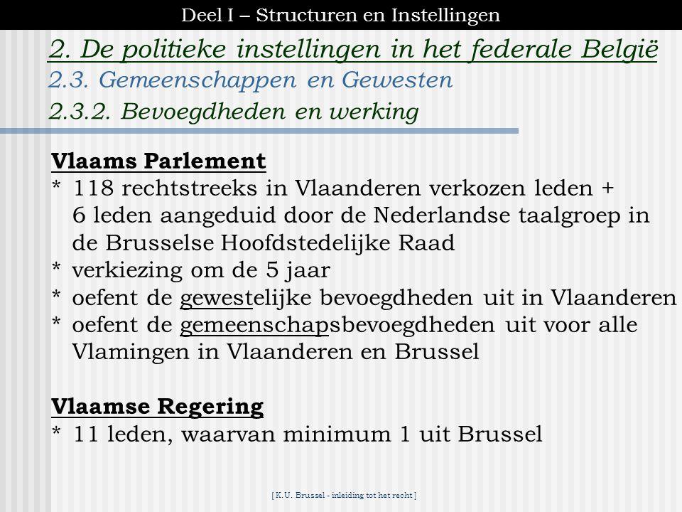 [ K.U. Brussel - inleiding tot het recht ] 2. De politieke instellingen in het federale België G E M E E N S C H A P sbevoegdheden Persoonsgebonden :