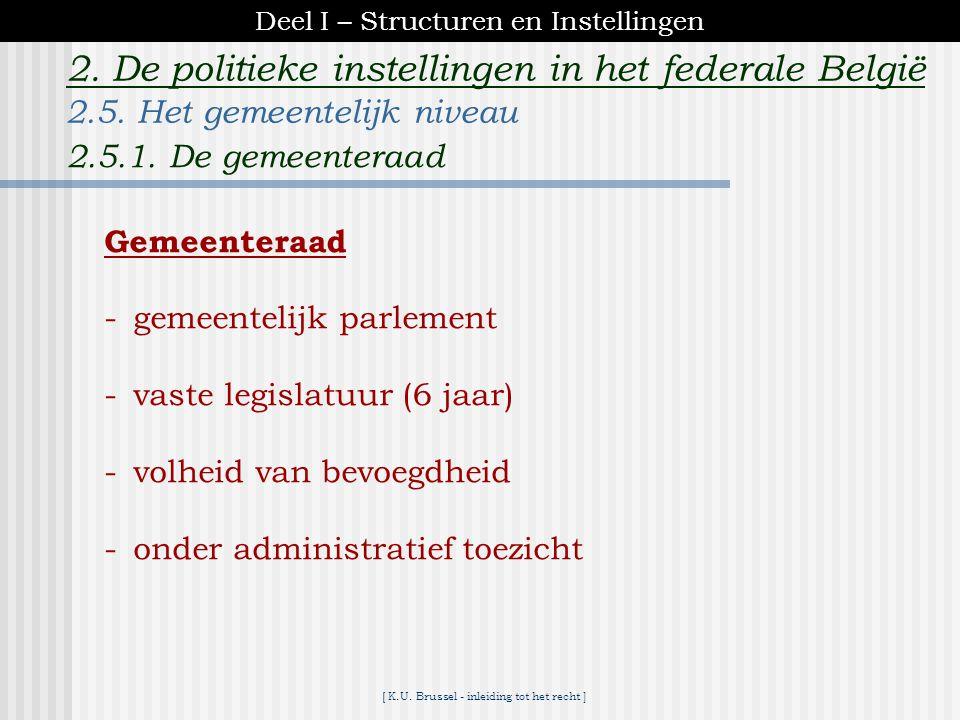 [ K.U. Brussel - inleiding tot het recht ] 2. De politieke instellingen in het federale België Provincieraad : parlement op provinciaal niveau volheid