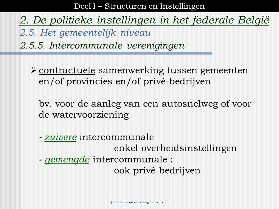 [ K.U. Brussel - inleiding tot het recht ] 2. De politieke instellingen in het federale België -gemeentesecretaris -gemeenteontvanger -gewestelijk ont