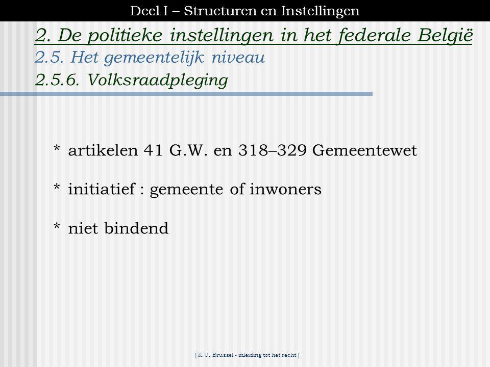 [ K.U. Brussel - inleiding tot het recht ] 2. De politieke instellingen in het federale België  contractuele samenwerking tussen gemeenten en/of prov