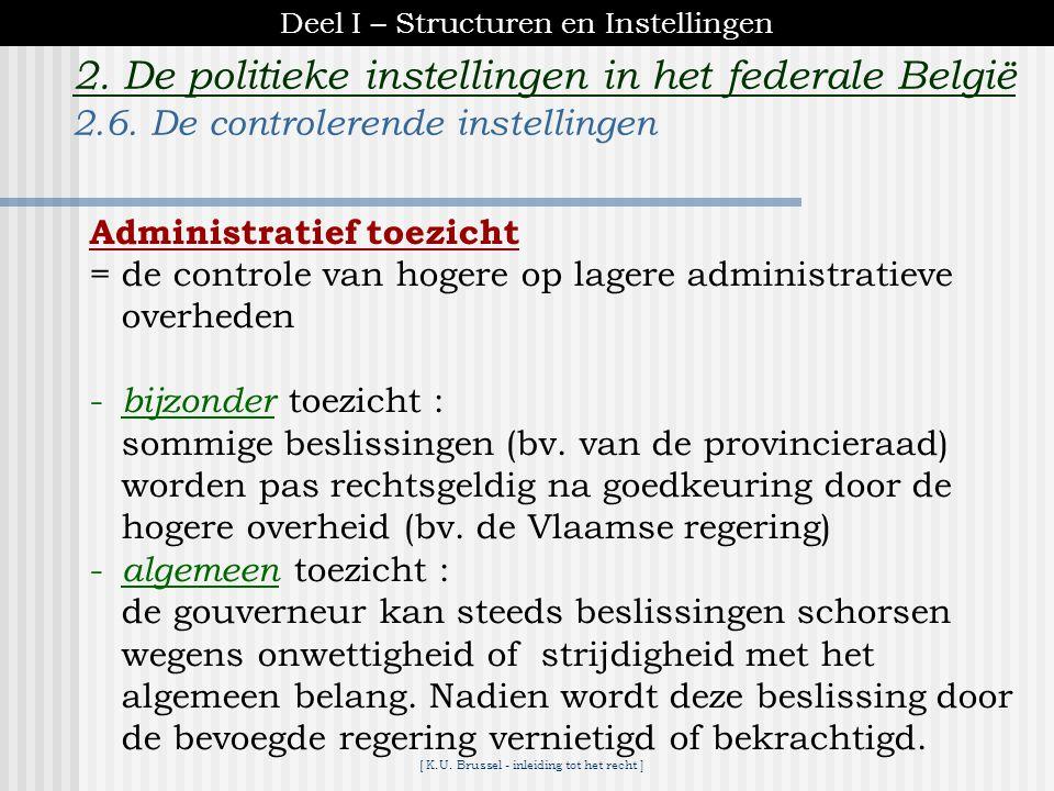 [ K.U. Brussel - inleiding tot het recht ] 2. De politieke instellingen in het federale België *artikelen 41 G.W. en 318–329 Gemeentewet *initiatief :