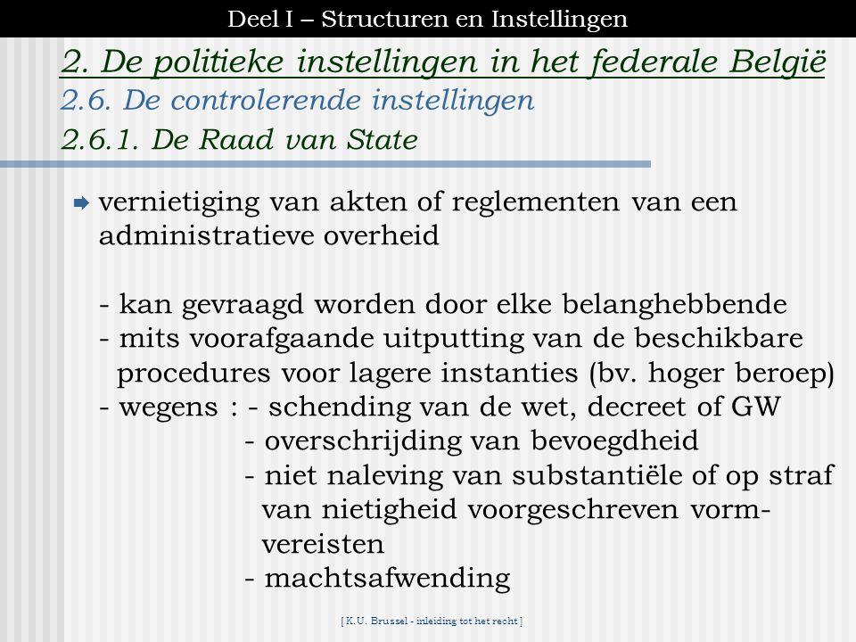 [ K.U. Brussel - inleiding tot het recht ] 2. De politieke instellingen in het federale België B. Afdeling administratie Bevoegdheden :  nietigverkla