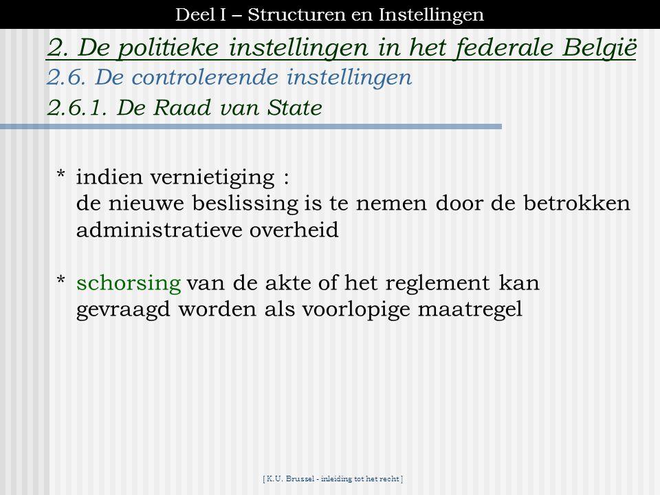 [ K.U. Brussel - inleiding tot het recht ] 2. De politieke instellingen in het federale België  vernietiging van akten of reglementen van een adminis