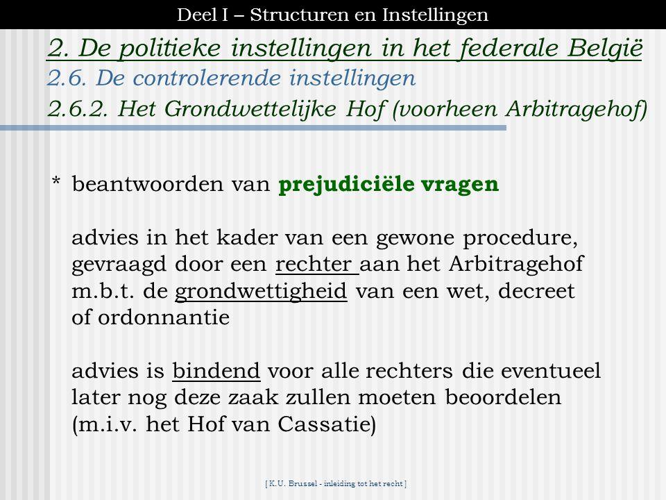 [ K.U. Brussel - inleiding tot het recht ] 2. De politieke instellingen in het federale België *regelt conflicten tussen: wet decreet decreet *als gro