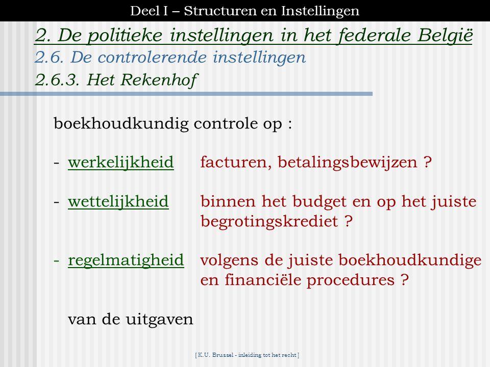 [ K.U. Brussel - inleiding tot het recht ] 2. De politieke instellingen in het federale België  boekhoudkundig controle -orgaan controle parlementreg