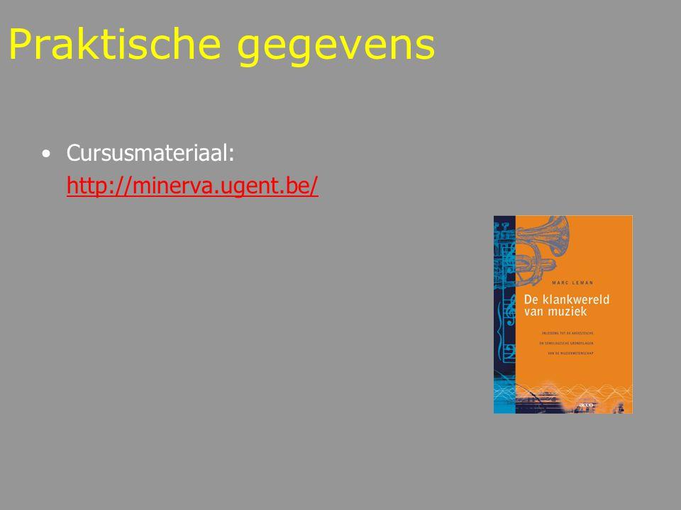 Praktische gegevens Cursusmateriaal: http://minerva.ugent.be/