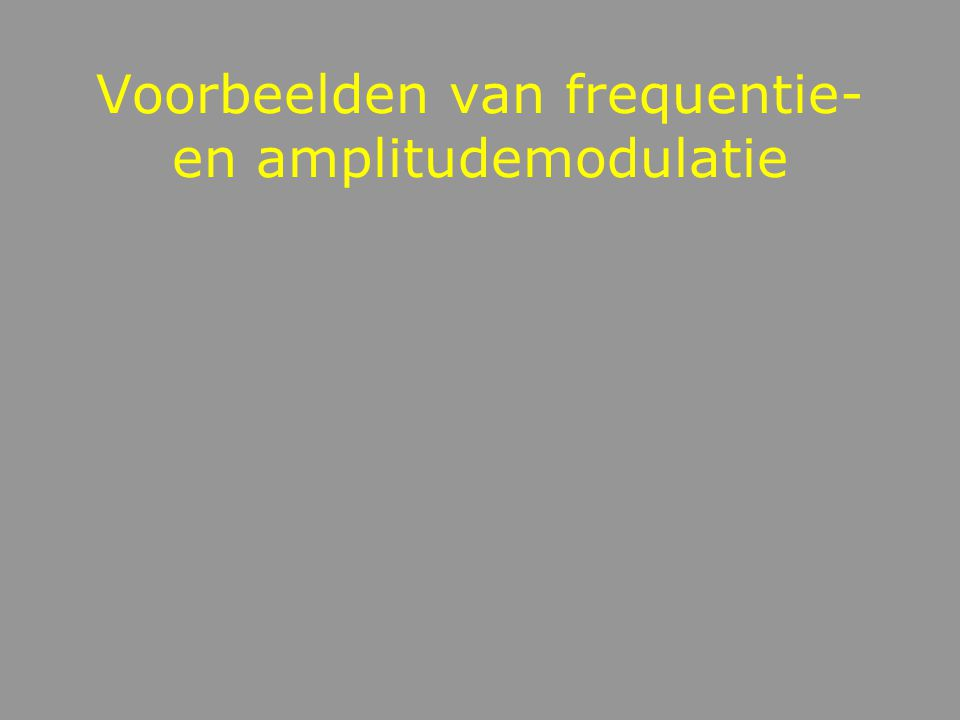 Vibrato en Tremolo Vibrato = frequentiemodulatie Tremolo = amplitudemodulatie Combinatie