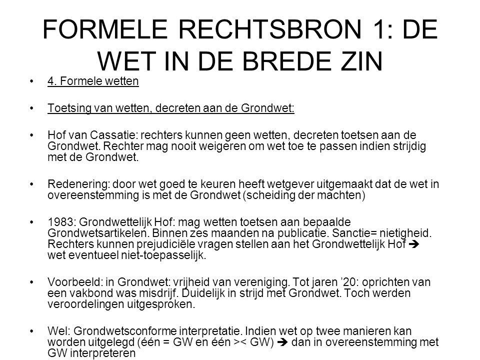 FORMELE RECHTSBRON 1: DE WET IN DE BREDE ZIN 4.