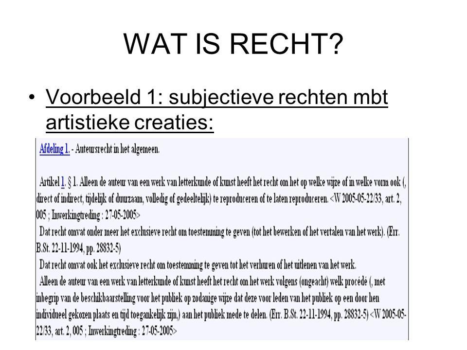 WAT IS RECHT? Voorbeeld 1: subjectieve rechten mbt artistieke creaties: