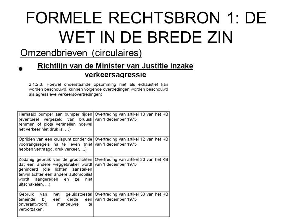 FORMELE RECHTSBRON 1: DE WET IN DE BREDE ZIN Omzendbrieven (circulaires)