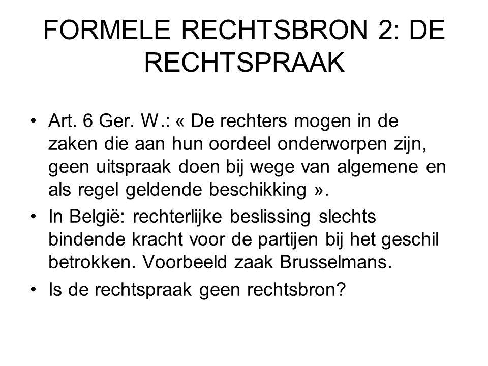 FORMELE RECHTSBRON 2: DE RECHTSPRAAK Art.6 Ger.