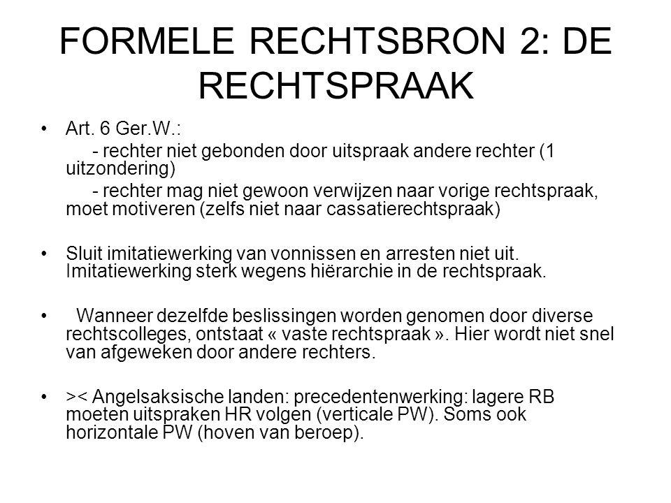 FORMELE RECHTSBRON 2: DE RECHTSPRAAK Art.