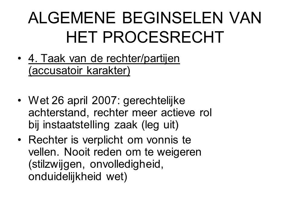 ALGEMENE BEGINSELEN VAN HET PROCESRECHT 4.