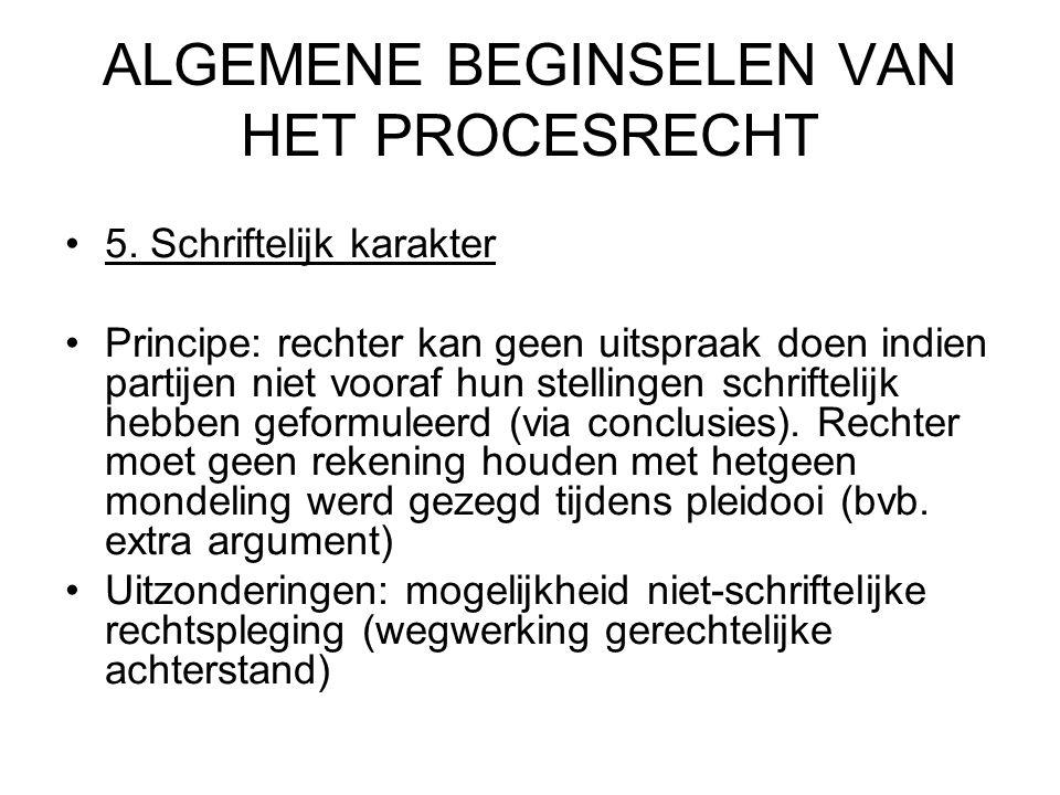 ALGEMENE BEGINSELEN VAN HET PROCESRECHT 5.