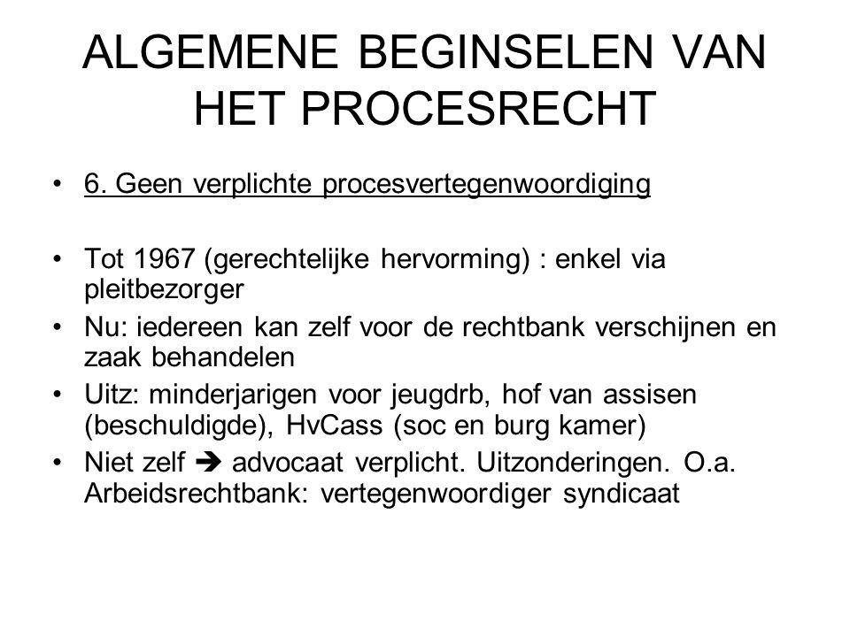 ALGEMENE BEGINSELEN VAN HET PROCESRECHT 6.