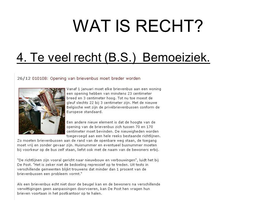 WAT IS RECHT? 4. Te veel recht (B.S.) Bemoeiziek.
