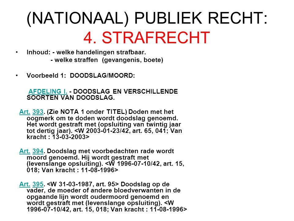 (NATIONAAL) PUBLIEK RECHT: 4.STRAFRECHT Inhoud: - welke handelingen strafbaar.