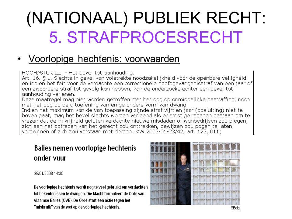 (NATIONAAL) PUBLIEK RECHT: 5. STRAFPROCESRECHT Voorlopige hechtenis: voorwaarden