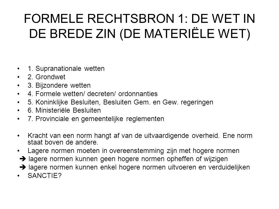 FORMELE RECHTSBRON 1: DE WET IN DE BREDE ZIN (DE MATERIËLE WET) 1.