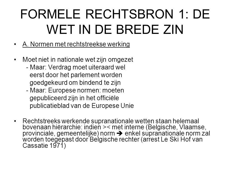 FORMELE RECHTSBRON 1: DE WET IN DE BREDE ZIN A.