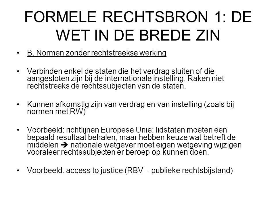 FORMELE RECHTSBRON 1: DE WET IN DE BREDE ZIN B.
