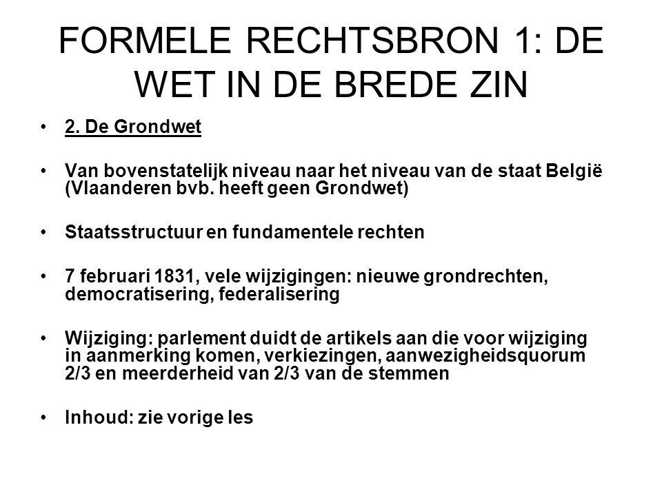 FORMELE RECHTSBRON 1: DE WET IN DE BREDE ZIN 2.